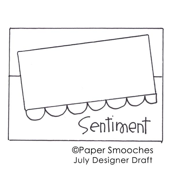 Paper Smooches July 27-August 2 Designer Drafts challenge